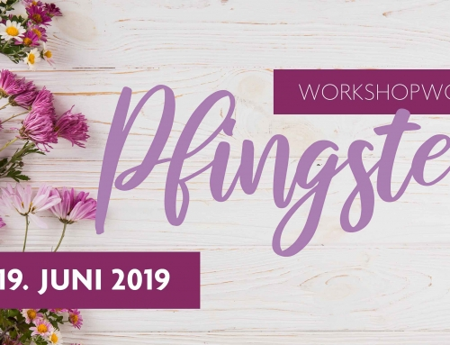 Workshopwochen Pfingsten 11. – 19. Juni 2019